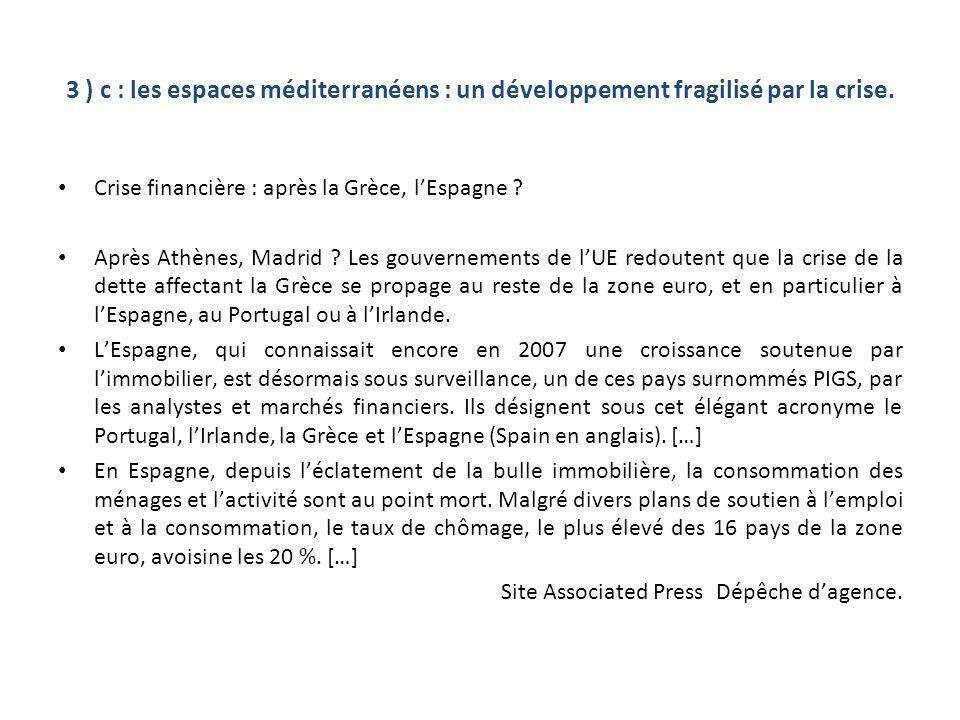 3 ) c : les espaces méditerranéens : un développement fragilisé par la crise.