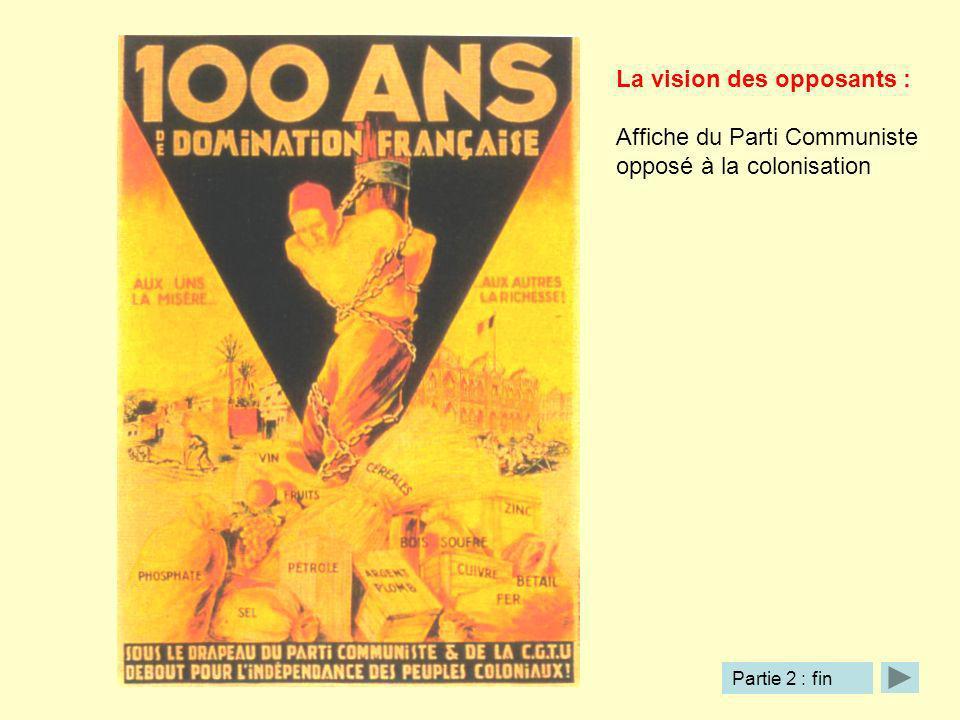 La vision des opposants : Affiche du Parti Communiste opposé à la colonisation Partie 2 : fin