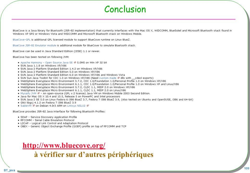 BT_java 109 Conclusion http://www.bluecove.org/ à vérifier sur dautres périphériques