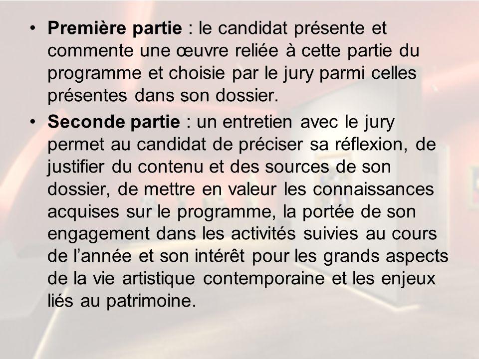Première partie : le candidat présente et commente une œuvre reliée à cette partie du programme et choisie par le jury parmi celles présentes dans son