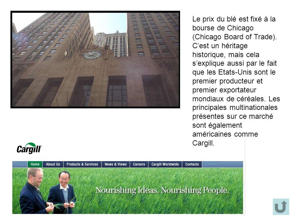 Le prix du blé est fixé à la bourse de Chicago (Chicago Board of Trade). Cest un héritage historique, mais cela sexplique aussi par le fait que les Et