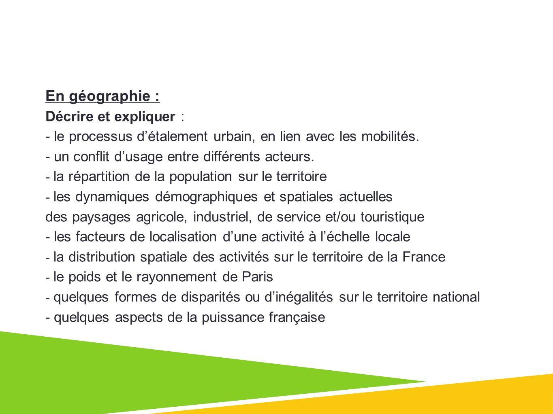 En géographie : Décrire et expliquer : - le processus détalement urbain, en lien avec les mobilités.