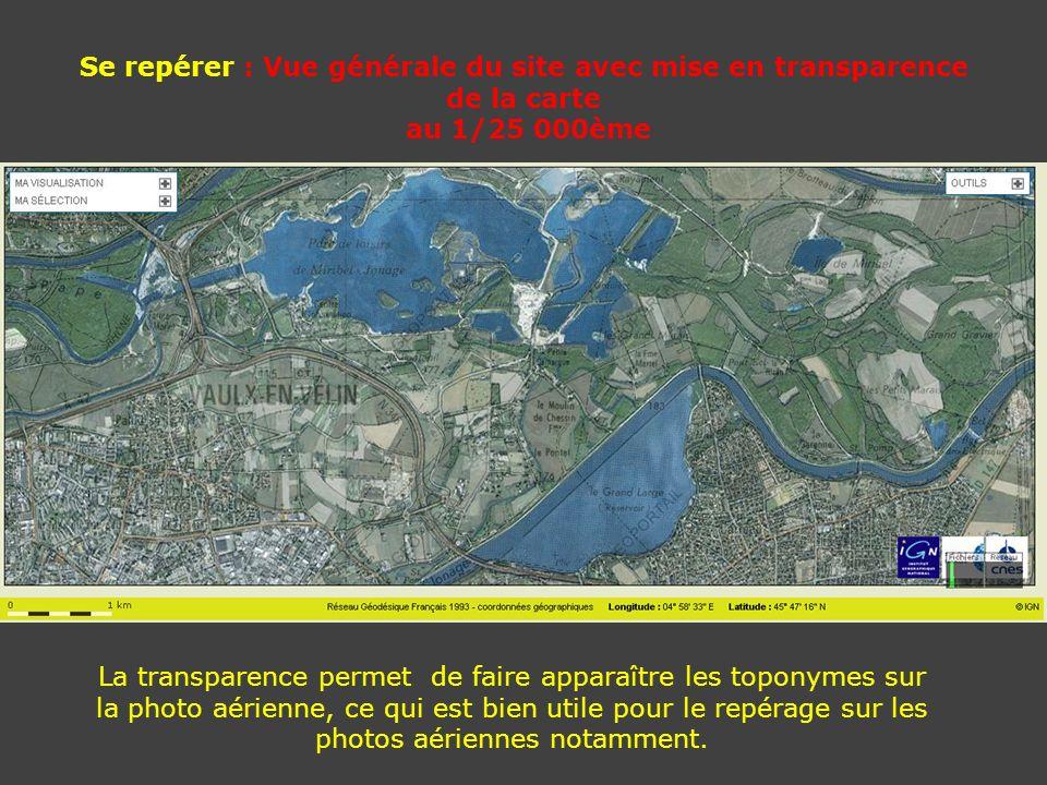 Se repérer : Vue générale du site avec mise en transparence de la carte au 1/25 000ème La transparence permet de faire apparaître les toponymes sur la