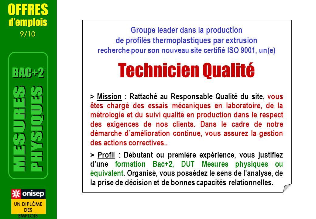 Groupe leader dans la production de profilés thermoplastiques par extrusion recherche pour son nouveau site certifié ISO 9001, un(e) Technicien Qualité > Mission : Rattaché au Responsable Qualité du site, vous êtes chargé des essais mécaniques en laboratoire, de la métrologie et du suivi qualité en production dans le respect des exigences de nos clients.