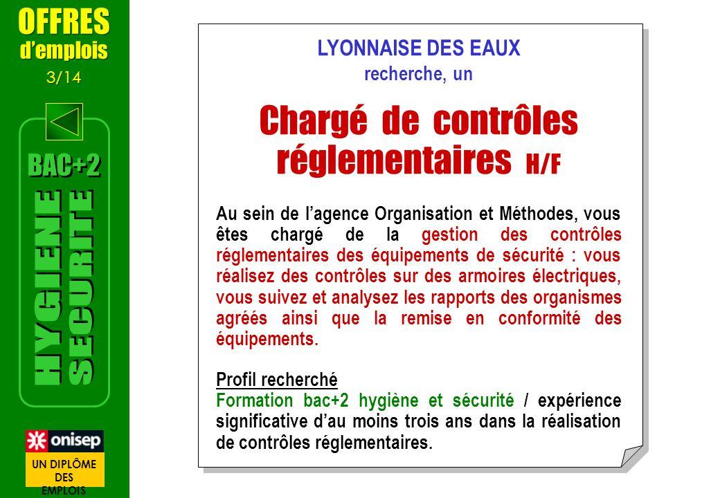 LYONNAISE DES EAUX recherche, un Chargé de contrôles réglementaires H/F Au sein de lagence Organisation et Méthodes, vous êtes chargé de la gestion de