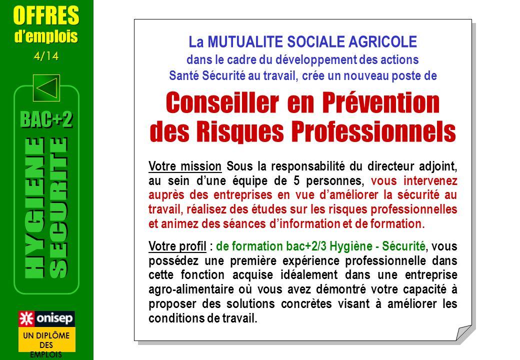 La MUTUALITE SOCIALE AGRICOLE dans le cadre du développement des actions Santé Sécurité au travail, crée un nouveau poste de Conseiller en Prévention