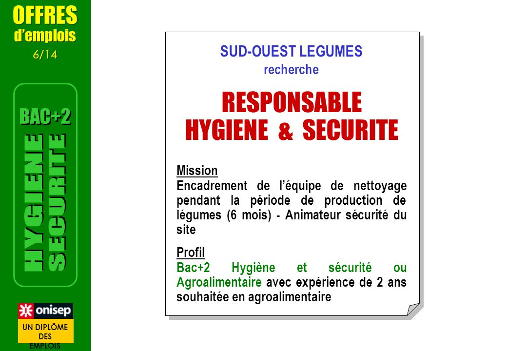 SUD-OUEST LEGUMES recherche RESPONSABLE HYGIENE & SECURITE Mission Encadrement de léquipe de nettoyage pendant la période de production de légumes (6