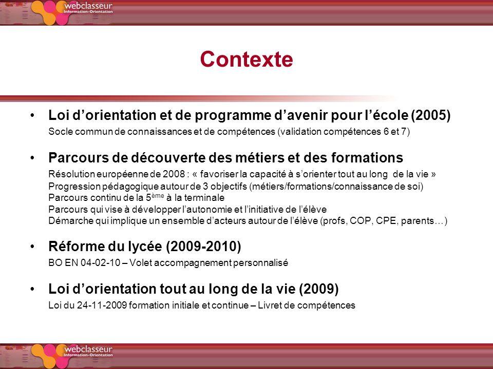 Contexte Loi dorientation et de programme davenir pour lécole (2005) Socle commun de connaissances et de compétences (validation compétences 6 et 7) P