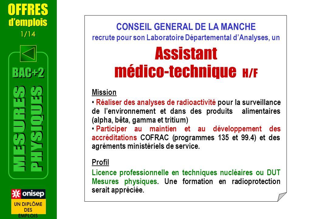 CONSEIL GENERAL DE LA MANCHE recrute pour son Laboratoire Départemental dAnalyses, un Assistant médico-technique H/F Mission Réaliser des analyses de