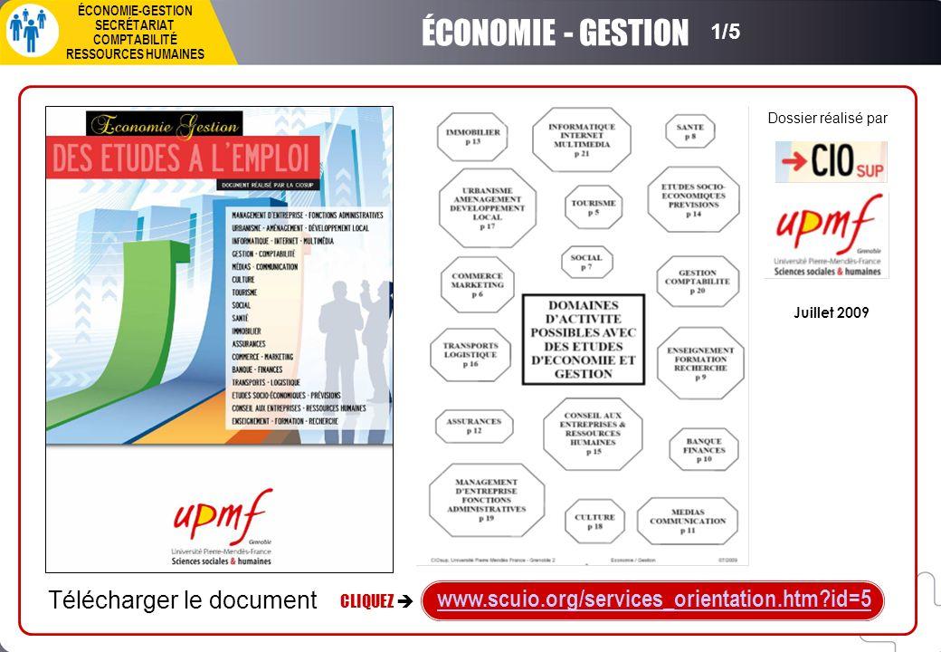 Dossier réalisé par 1/5 ÉCONOMIE - GESTION SECRÉTARIAT COMPTABILITÉ RESSOURCES HUMAINES Télécharger le document CLIQUEZ www.scuio.org/services_orienta