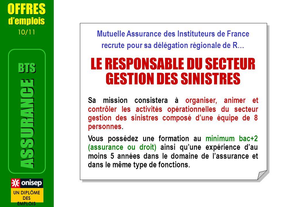 Mutuelle Assurance des Instituteurs de France recrute pour sa délégation régionale de R… LE RESPONSABLE DU SECTEUR GESTION DES SINISTRES Sa mission co