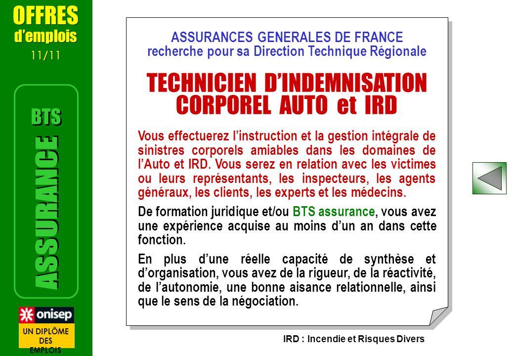 ASSURANCES GENERALES DE FRANCE recherche pour sa Direction Technique Régionale TECHNICIEN DINDEMNISATION CORPOREL AUTO et IRD Vous effectuerez linstru