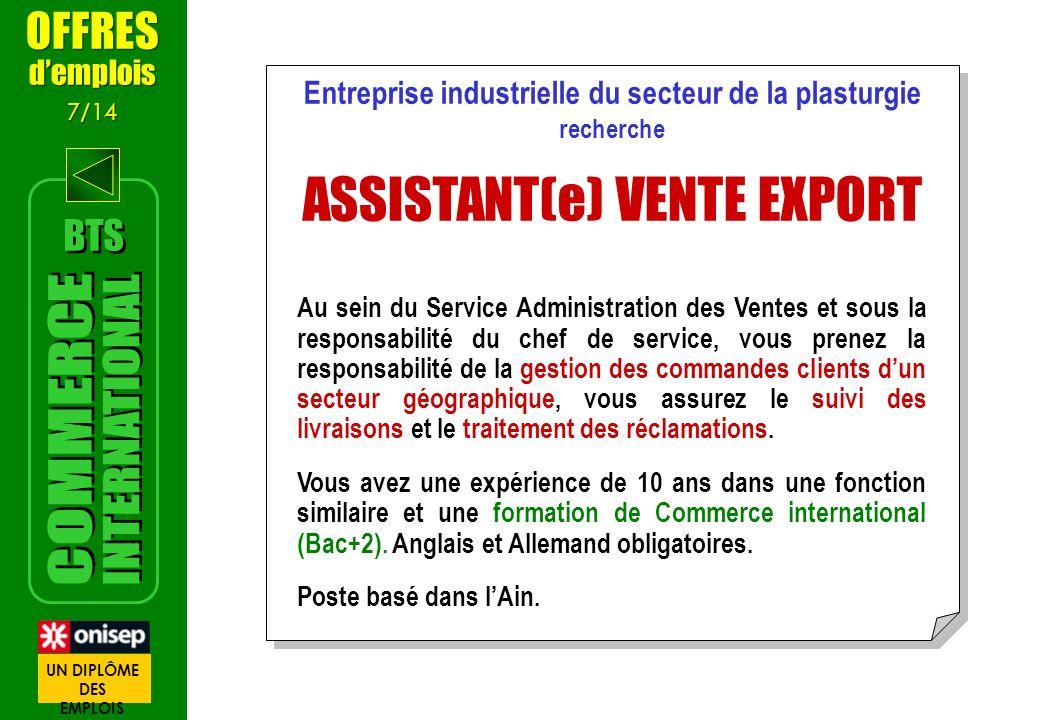 Entreprise industrielle du secteur de la plasturgie recherche ASSISTANT(e) VENTE EXPORT Au sein du Service Administration des Ventes et sous la respon