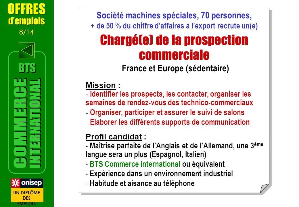 Société machines spéciales, 70 personnes, + de 50 % du chiffre daffaires à lexport recrute un(e) Chargé(e) de la prospection commerciale France et Eur