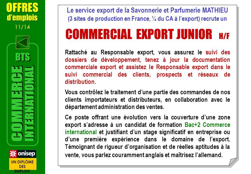 Le service export de la Savonnerie et Parfumerie MATHIEU (3 sites de production en France, ¼ du CA à lexport) recrute un COMMERCIAL EXPORT JUNIOR H/F