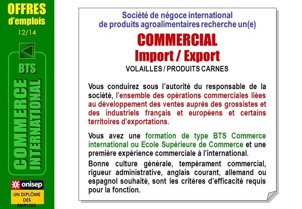 Société de négoce international de produits agroalimentaires recherche un(e) COMMERCIAL Import / Export VOLAILLES / PRODUITS CARNES Vous conduirez sou