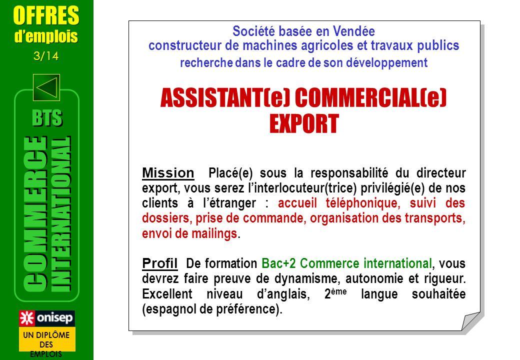Société basée en Vendée constructeur de machines agricoles et travaux publics recherche dans le cadre de son développement ASSISTANT(e) COMMERCIAL(e)
