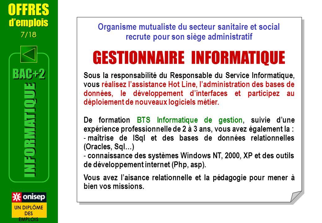 Organisme mutualiste du secteur sanitaire et social recrute pour son siège administratif GESTIONNAIRE INFORMATIQUE Sous la responsabilité du Responsab