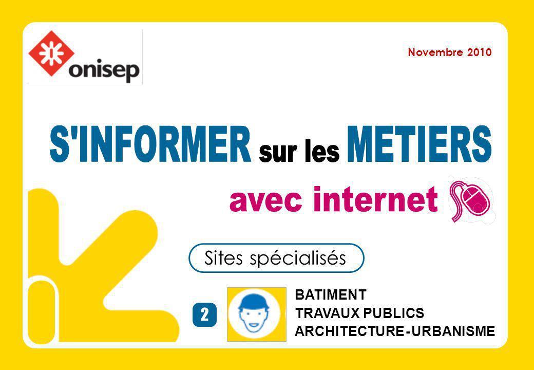 BATIMENT TRAVAUX PUBLICS ARCHITECTURE - URBANISME 2 Sites spécialisés Novembre 2010