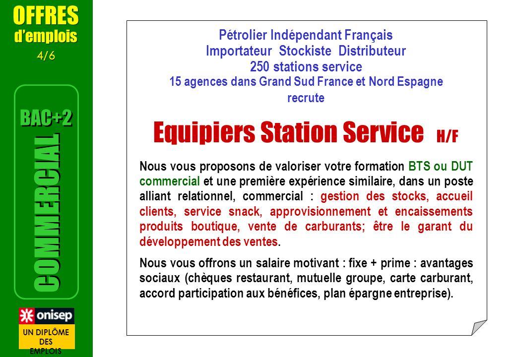 Pétrolier Indépendant Français Importateur Stockiste Distributeur 250 stations service 15 agences dans Grand Sud France et Nord Espagne recrute Equipi
