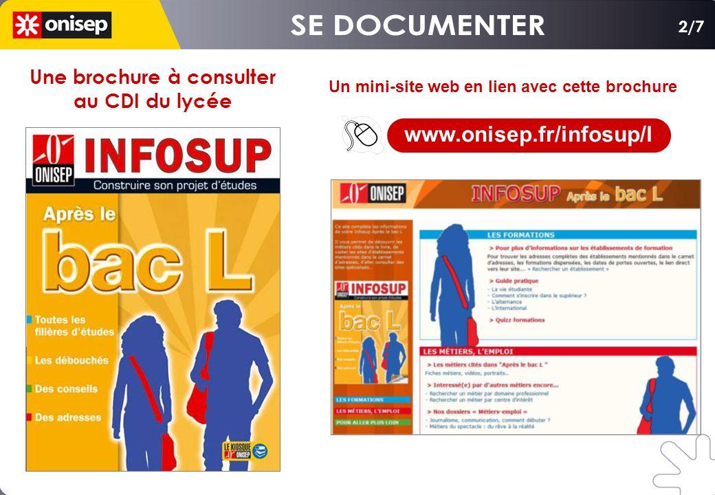 2/7 Un mini-site web en lien avec cette brochure Une brochure à consulter au CDI du lycée www.onisep.fr/infosup/l