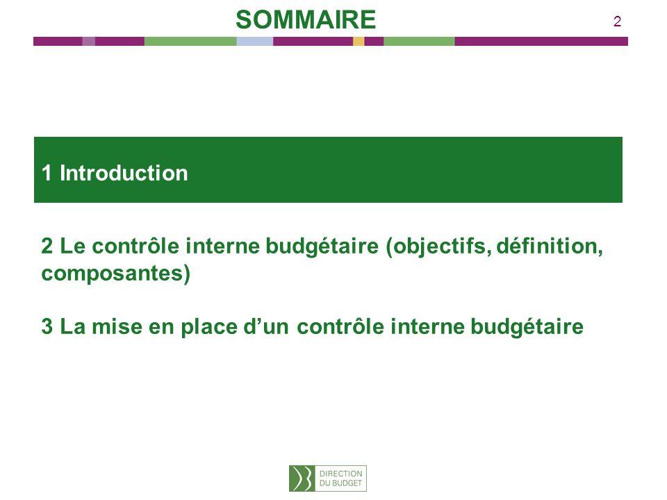 2 2 Le contrôle interne budgétaire (objectifs, définition, composantes) 3 La mise en place dun contrôle interne budgétaire 1 Introduction SOMMAIRE