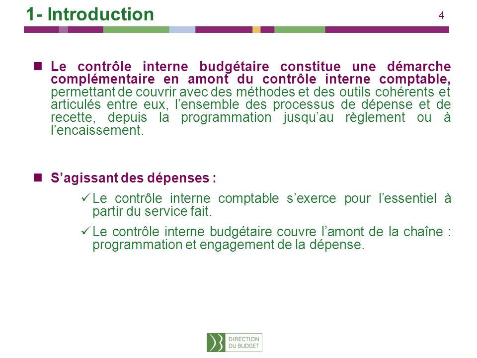 4 Le contrôle interne budgétaire constitue une démarche complémentaire en amont du contrôle interne comptable, permettant de couvrir avec des méthodes