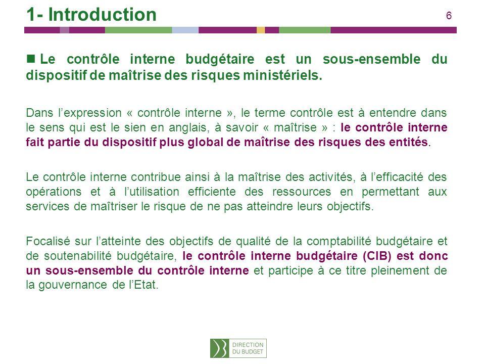 6 Le contrôle interne budgétaire est un sous-ensemble du dispositif de maîtrise des risques ministériels. Dans lexpression « contrôle interne », le te