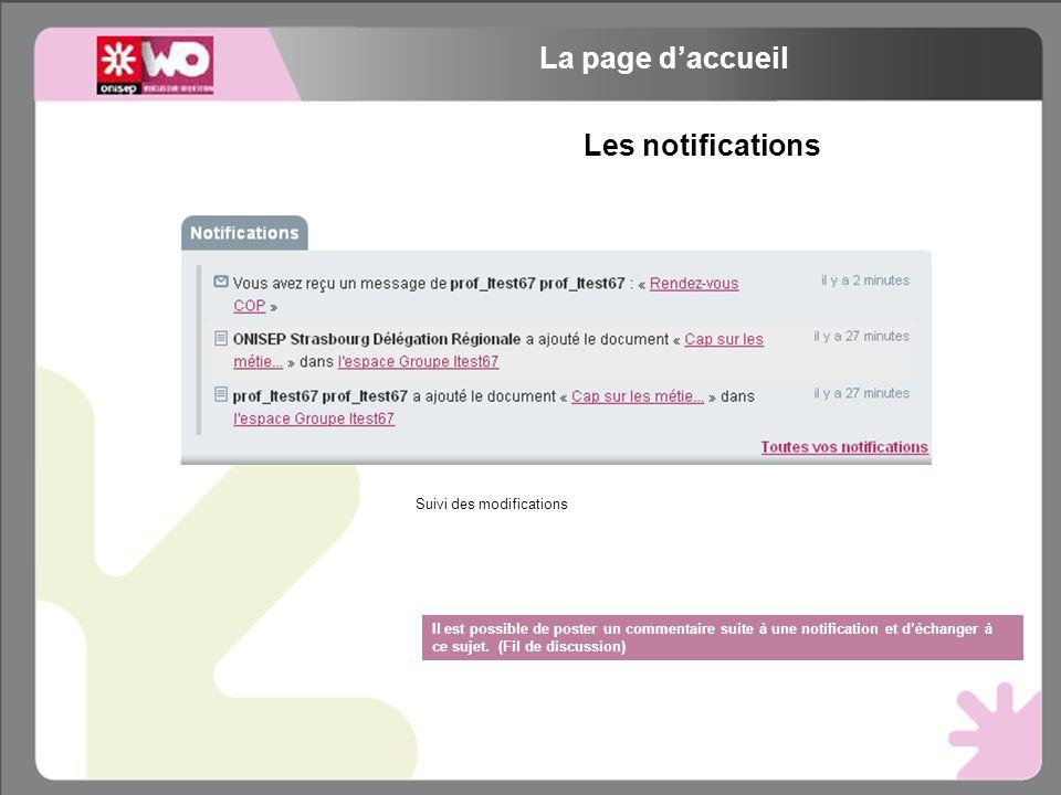 Les notifications Il est possible de poster un commentaire suite à une notification et déchanger à ce sujet.