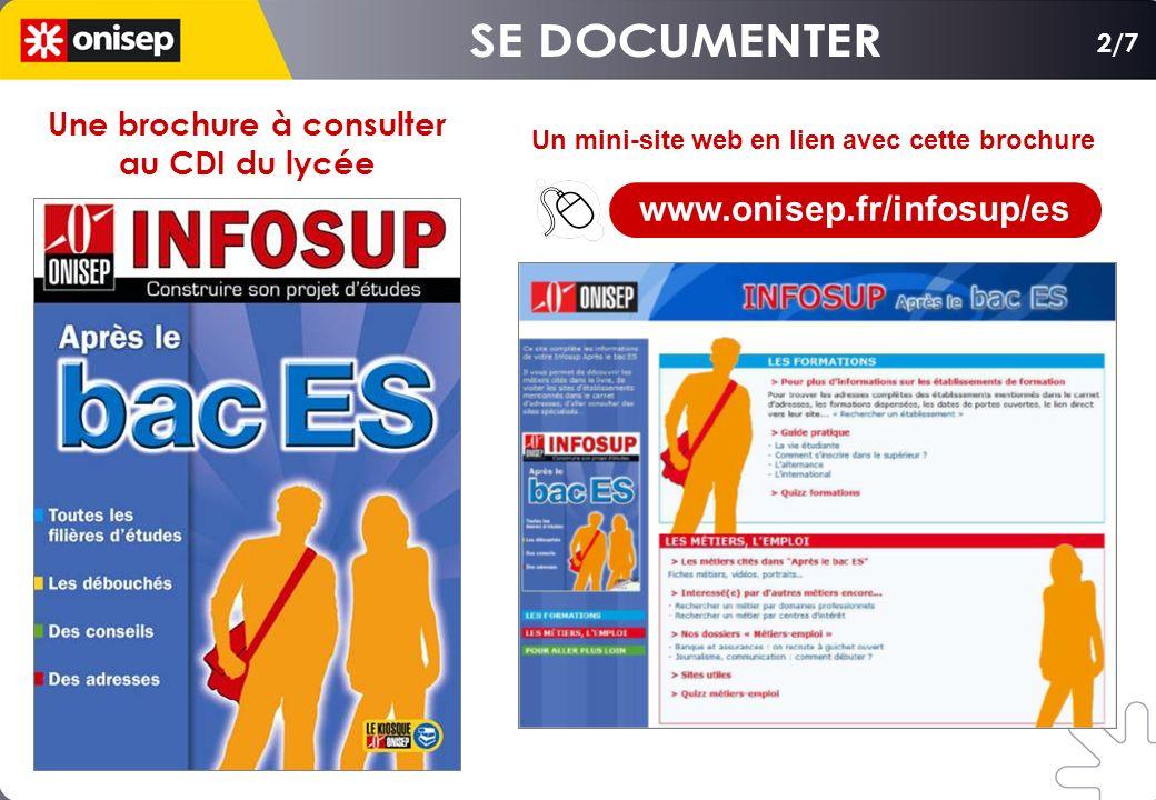 Un mini-site web en lien avec cette brochure 2/7 Une brochure à consulter au CDI du lycée www.onisep.fr/infosup/es