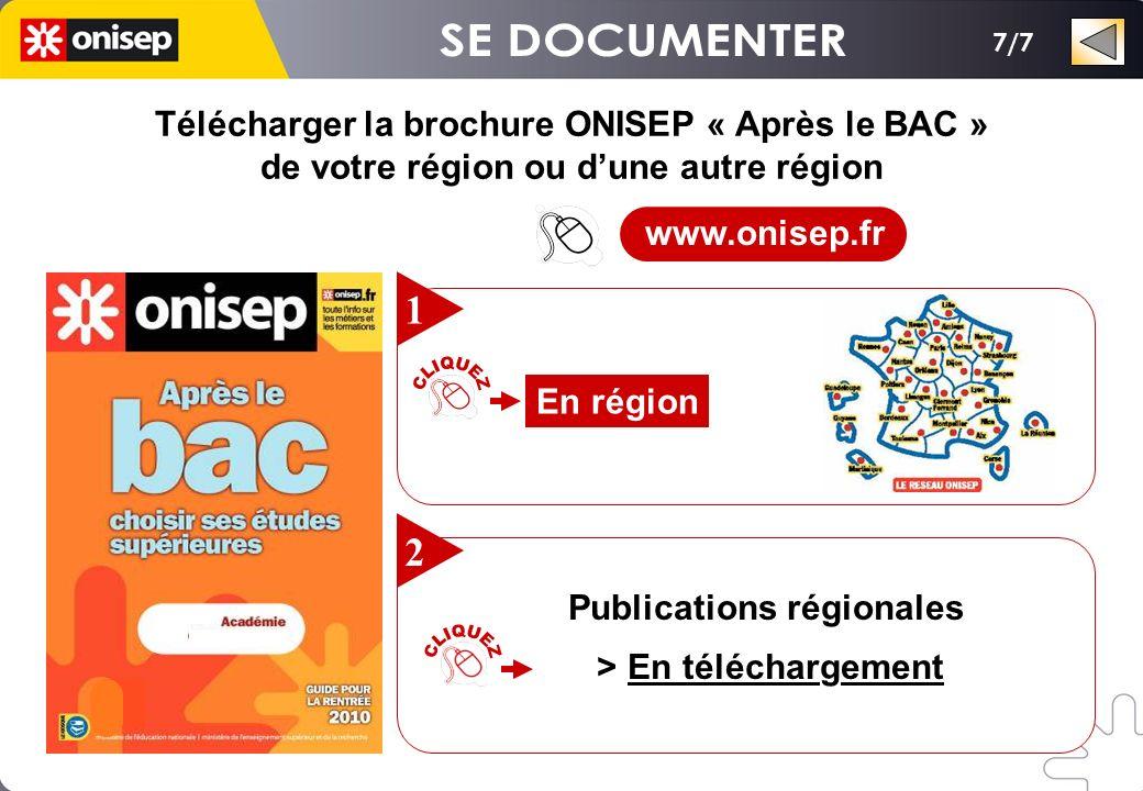 7/7 Télécharger la brochure ONISEP « Après le BAC » de votre région ou dune autre région Télécharger la brochure ONISEP « Après le BAC » de votre région ou dune autre région En région 1 Publications régionales > En téléchargement 2 www.onisep.fr