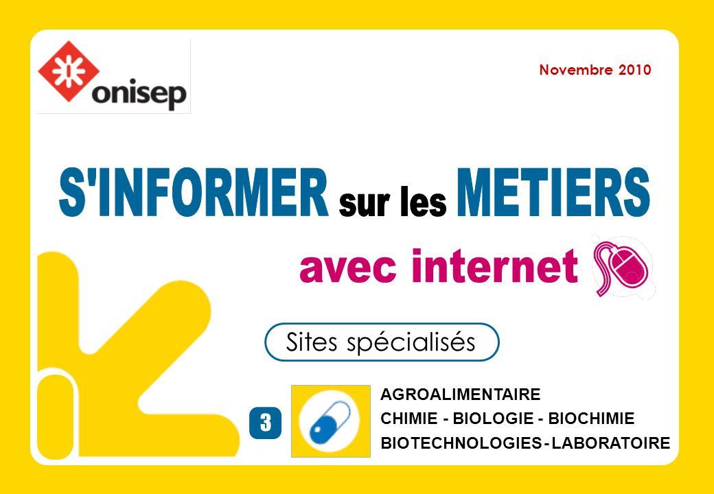 Sites spécialisés 3 AGROALIMENTAIRE CHIMIE - BIOLOGIE - BIOCHIMIE BIOTECHNOLOGIES - LABORATOIRE Novembre 2010