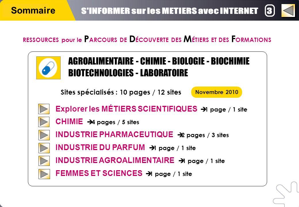 Sommaire Explorer les MÉTIERS SCIENTIFIQUES 1 page / 1 site CHIMIE 4 pages / 5 sites INDUSTRIE PHARMACEUTIQUE 2 pages / 3 sites INDUSTRIE DU PARFUM 1