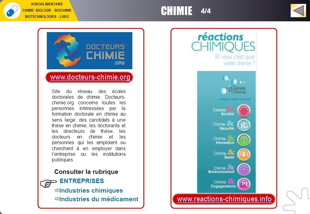 www.docteurs-chimie.org CHIMIE 4/4 AGROALIMENTAIRE CHIMIE- BIOLOGIE - BIOCHIMIE BIOTECHNOLOGIES - LABO Site du réseau des écoles doctorales de chimie.