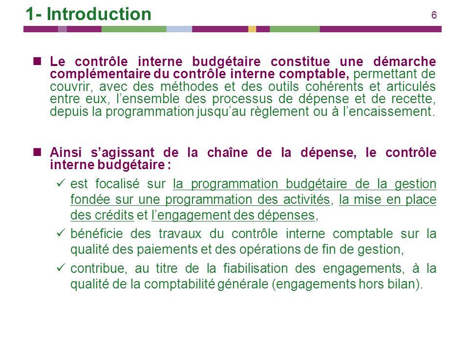 6 Le contrôle interne budgétaire constitue une démarche complémentaire du contrôle interne comptable, permettant de couvrir, avec des méthodes et des