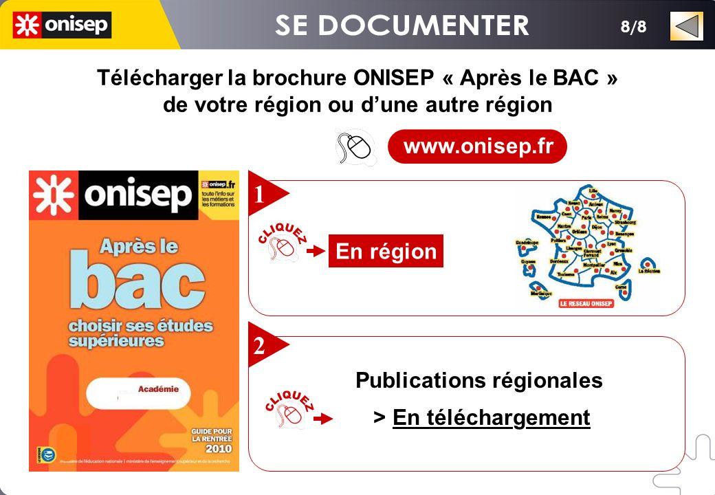 8/8 Télécharger la brochure ONISEP « Après le BAC » de votre région ou dune autre région Télécharger la brochure ONISEP « Après le BAC » de votre régi