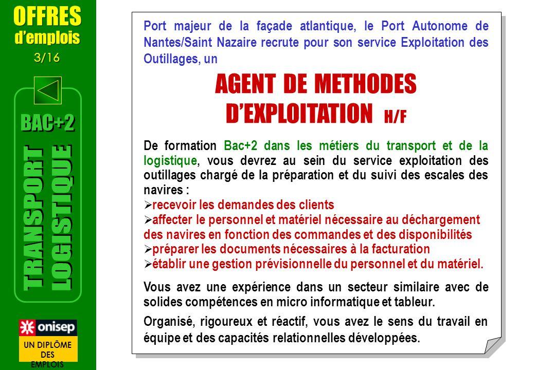 Port majeur de la façade atlantique, le Port Autonome de Nantes/Saint Nazaire recrute pour son service Exploitation des Outillages, un AGENT DE METHOD
