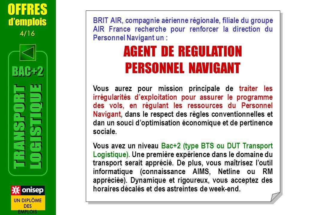 BRIT AIR, compagnie aérienne régionale, filiale du groupe AIR France recherche pour renforcer la direction du Personnel Navigant un : AGENT DE REGULAT