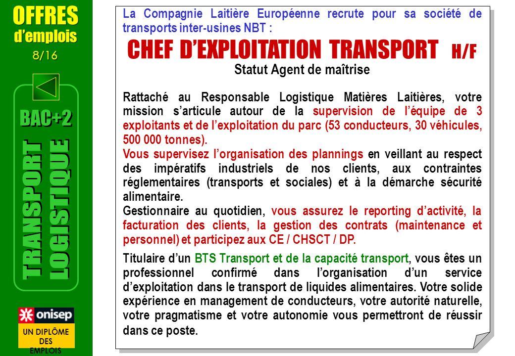La Compagnie Laitière Européenne recrute pour sa société de transports inter-usines NBT : CHEF DEXPLOITATION TRANSPORT H/F Statut Agent de maîtrise Ra