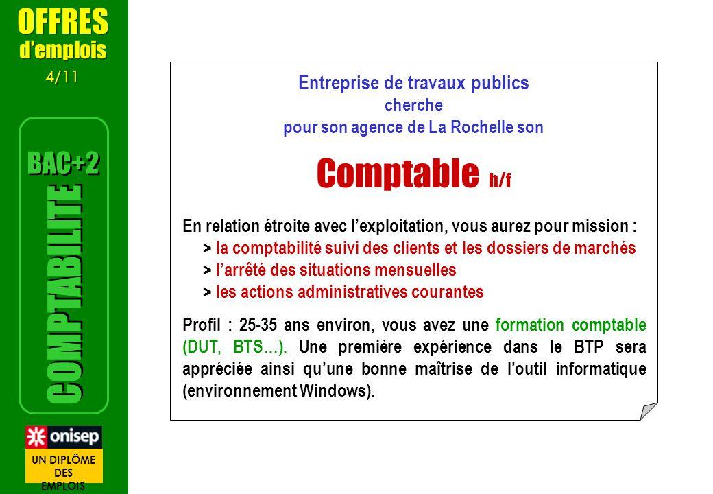 Entreprise de travaux publics cherche pour son agence de La Rochelle son Comptable h/f En relation étroite avec lexploitation, vous aurez pour mission