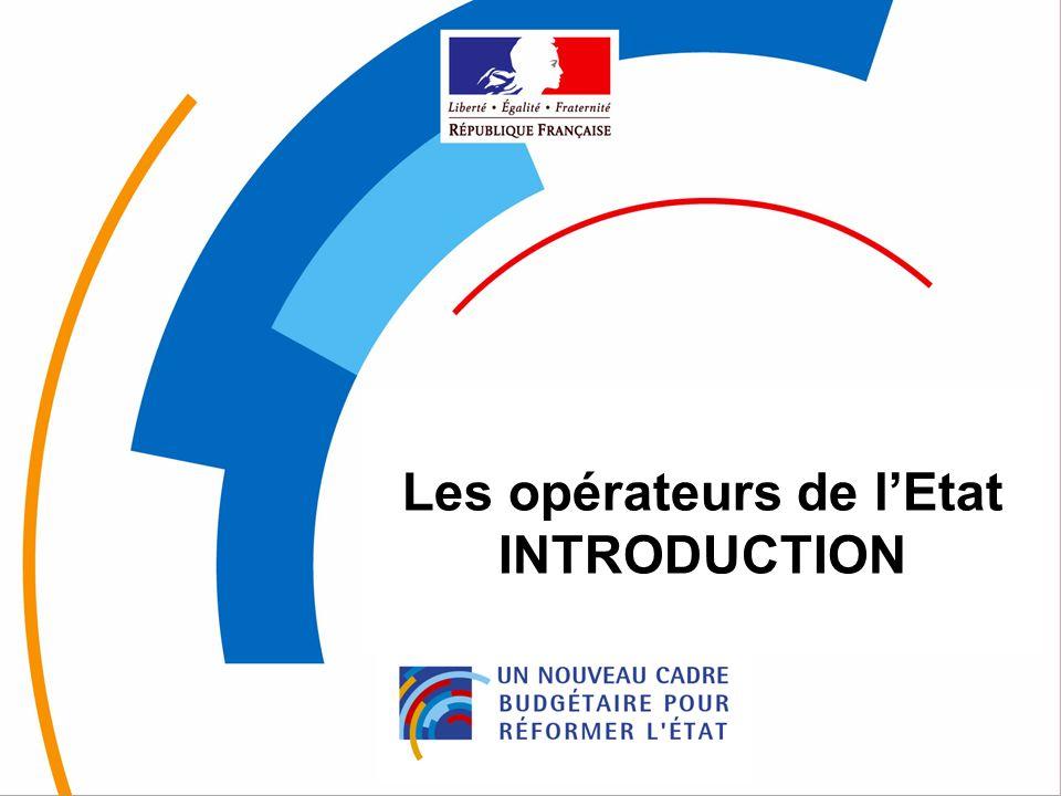 2 « Les opérateurs de lEtat » objectifs Rappeler le rôle des opérateurs de lEtat Le périmètre des opérateurs Lalimentation des PAP