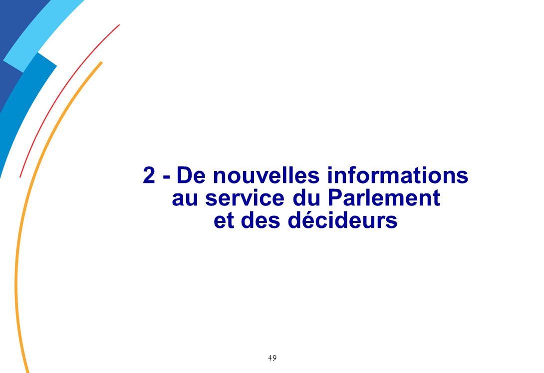 49 2 - De nouvelles informations au service du Parlement et des décideurs