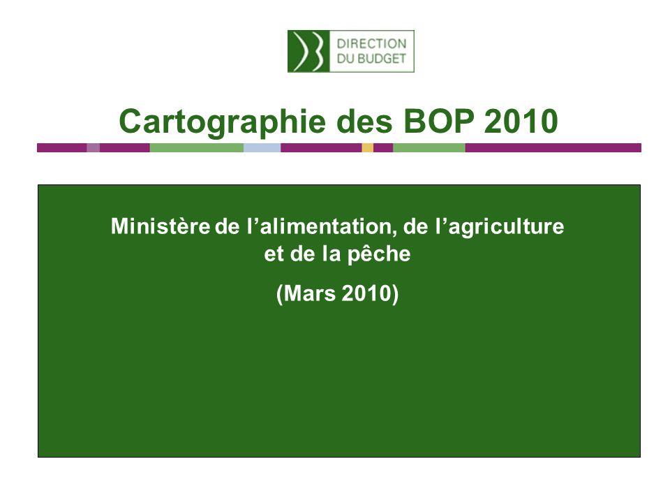 Cartographie des BOP 2010 Ministère de lalimentation, de lagriculture et de la pêche (Mars 2010)