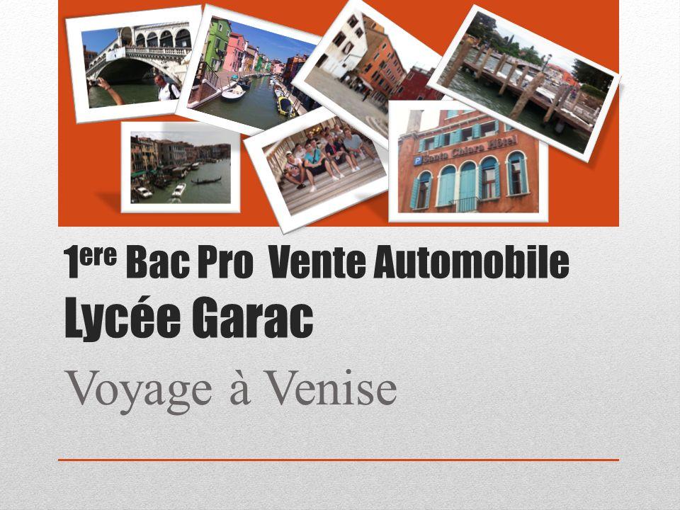 1 ere Bac Pro Vente Automobile Lycée Garac Voyage à Venise