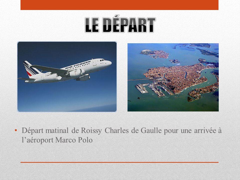 Départ matinal de Roissy Charles de Gaulle pour une arrivée à laéroport Marco Polo