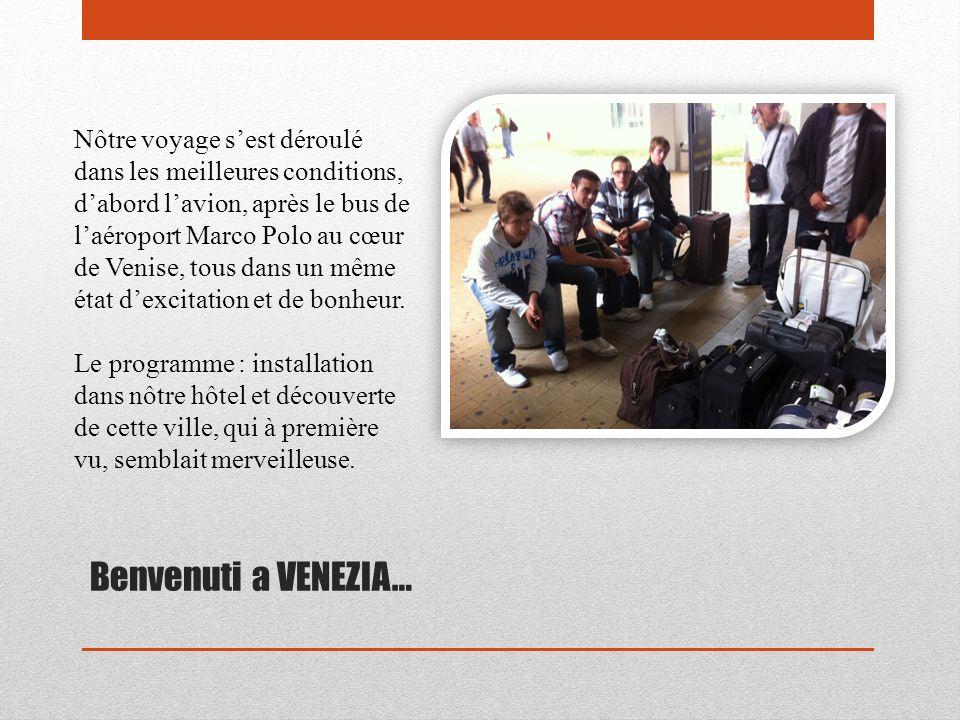 Benvenuti a VENEZIA… Nôtre voyage sest déroulé dans les meilleures conditions, dabord lavion, après le bus de laéroport Marco Polo au cœur de Venise,