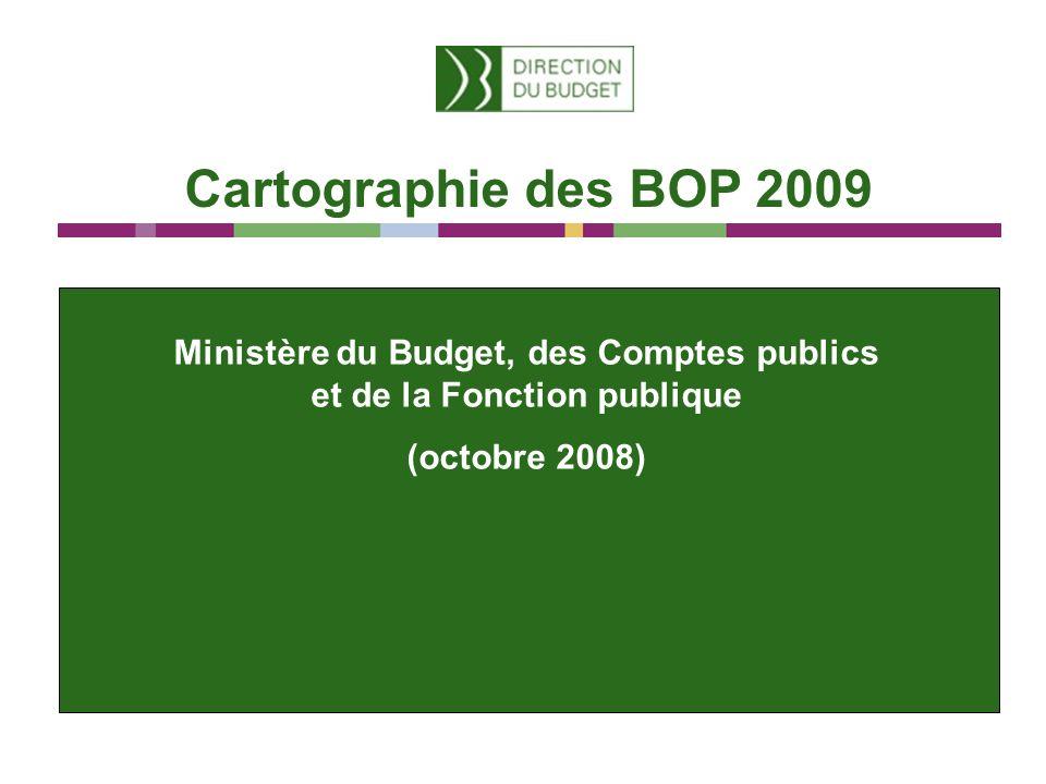 Cartographie des BOP 2009 Ministère du Budget, des Comptes publics et de la Fonction publique (octobre 2008)