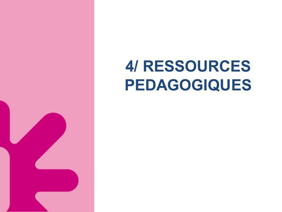 4/ RESSOURCES PEDAGOGIQUES