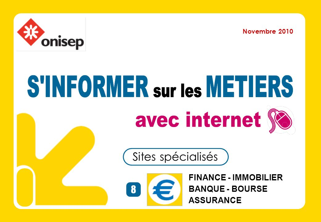 8 Sites spécialisés FINANCE - IMMOBILIER BANQUE - BOURSE ASSURANCE Novembre 2010