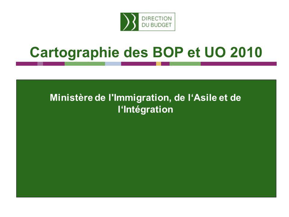 Cartographie des BOP et UO 2010 Ministère de l Immigration, de lAsile et de lIntégration